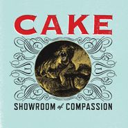 Cake, Showroom Of Compassion (CD)