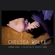 Chelsea Wolfe, Unknown Rooms: A Collection Of Acoustic Songs (CD)