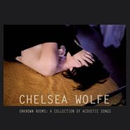 Chelsea Wolfe, Unknown Rooms: A Collection Of Acoustic Songs (LP)