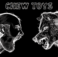 Chew Toys, Chew Toys [Home Grown] (LP)