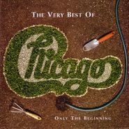 Chicago, The Very Best of: Only the Beginning (CD)