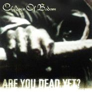 Children of Bodom, Are You Dead Yet? (CD)