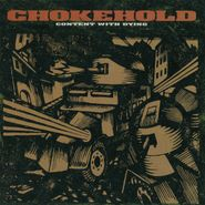 Chokehold, Content With Dying [Remastered] (LP)