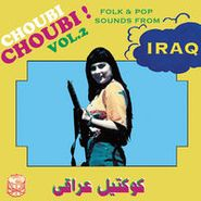 Various Artists, Choubi Choubi! Folk & Pop Sounds From Iraq Vol. 2 (LP)