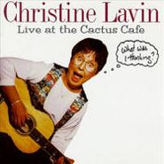 Christine Lavin, Live at the Cactus Cafe: What Was I Thinking? (CD)