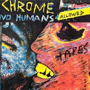 Chrome, No Humans Allowed [Import] (CD)