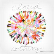 Cloud Nothings, Cloud Nothings (LP)