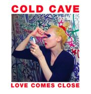 Cold Cave, Love Comes Close (LP)