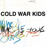 Cold War Kids, Mine Is Yours (CD)