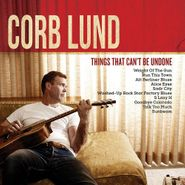 Corb Lund, Things That Can't Be Undone (CD)