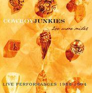Cowboy Junkies, 200 More Miles: Live Performances 1985-1994 (CD)