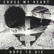 Cross My Heart Hope To Die, Cross My Heart Hope To Die [EP] (CD)