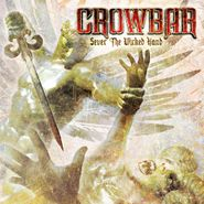 Crowbar, Sever The Wicked Hand (CD)