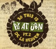 DJ Platurn, So This Is De La Heaven Pt.2 (CD)