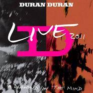 Duran Duran, Live 2011: A Diamond In The Mind (CD)
