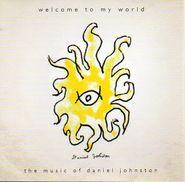 Daniel Johnston, Welcome To My World: The Music of Daniel Johnston (CD)