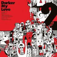 Darker My Love, 2 (CD)