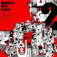 Darker My Love, 2 [180 Gram Vinyl] (LP)