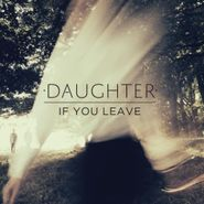 Daughter, If You Leave (LP)