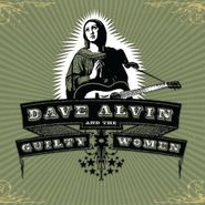Dave Alvin, Dave Alvin And The Guilty Women (CD)