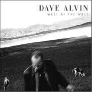 Dave Alvin, West Of The West [180 Gram Vinyl] (LP)
