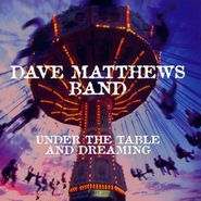 Dave Matthews Band, Under The Table And Dreaming (CD)
