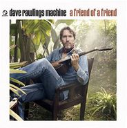Dave Rawlings Machine, A Friend Of A Friend (CD)
