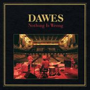 Dawes, Nothing Is Wrong (CD)