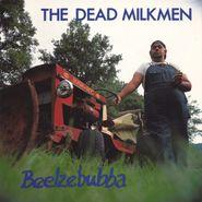 The Dead Milkmen, Beelzebubba (CD)
