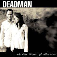 DeadMan, In The Heart Of Mankind (CD)