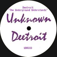 "Deetroit, The Underground Understands (12"")"