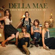 Della Mae, This World Oft Can Be (CD)