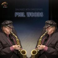 Phil Woods, Dialogues With Cristopher (CD)