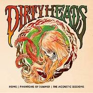 Dirty Heads, Home / Phantoms Of Summer / The Acoustic Sessions (LP)