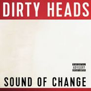Dirty Heads, Sound Of Change (CD)