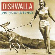 Dishwalla, Pet Your Friends (CD)