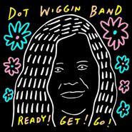 Dot Wiggin Band, Ready! Get! Go! (LP)