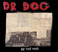 Dr. Dog, Be The Void (CD)