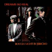 Dreams So Real, Rough Night In Jericho (CD)