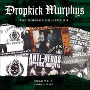 Dropkick Murphys, The Singles Collection Volume 1: 1996-1997 (CD)