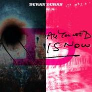 Duran Duran, All You Need Is Now (CD)
