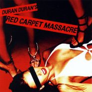 Duran Duran, Red Carpet Massacre (CD)