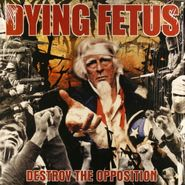 Dying Fetus, Destroy The Opposition [Clear Vinyl] (LP)
