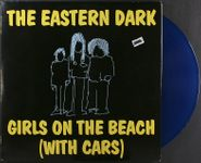 The Eastern Dark, Girls On The Beach With Cars [Blue Vinyl Issue] (LP)