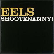 Eels, Shootenanny! [2003 Issue] (LP)