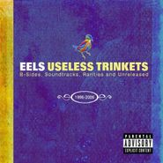 Eels, Useless Trinkets: B-Sides, Soundtracks, Rarities And Unreleased 1996-2006 (CD)