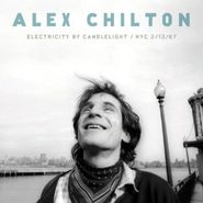 Alex Chilton, Electricity By Candlelight (NYC 2/13/97) (CD)