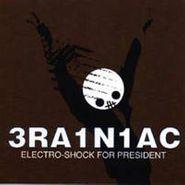 Brainiac, Electro-Shock for President EP (CD)