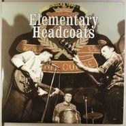 Thee Headcoats, Elementary Headcoats (LP)