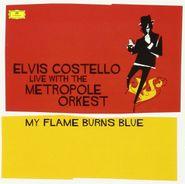Elvis Costello, Live With The Metropole Orkfest - My Flame Burns Blue [180 Gram Blue Vinyl] (LP)